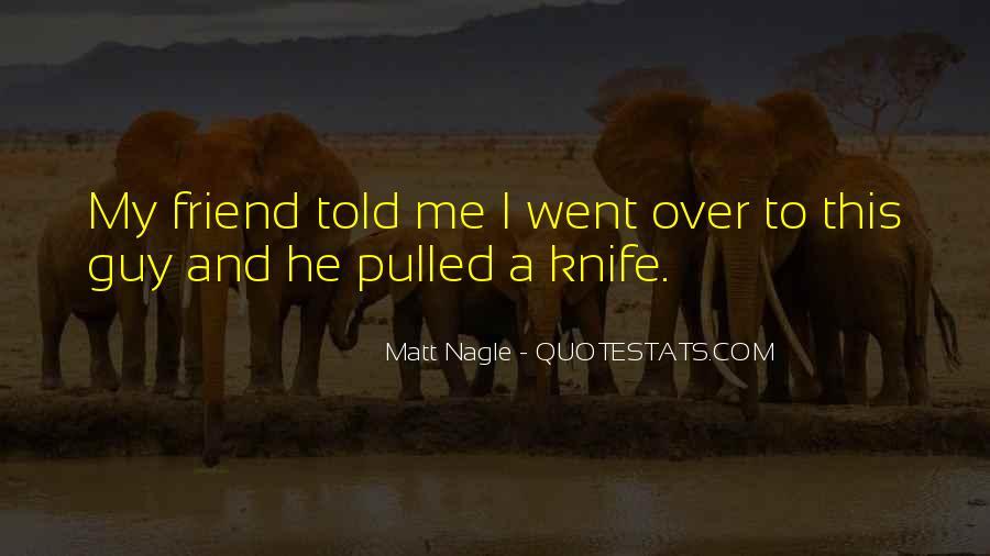 Matt Nagle Quotes #1554034