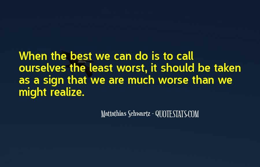 Mattathias Schwartz Quotes #1453723
