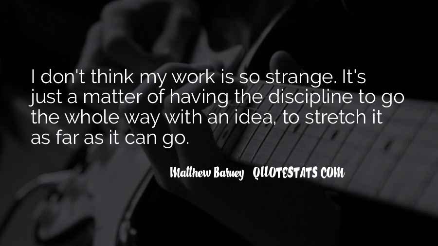 Matthew Barney Quotes #1554319
