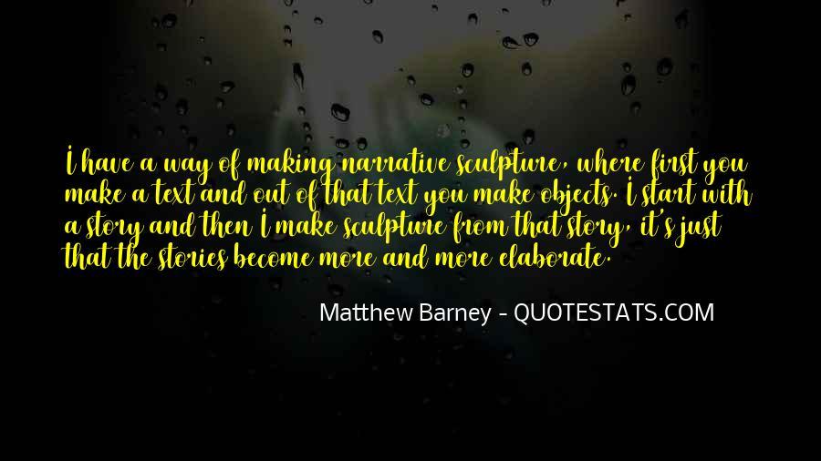 Matthew Barney Quotes #1776962