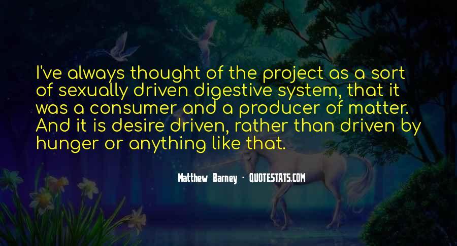 Matthew Barney Quotes #734216