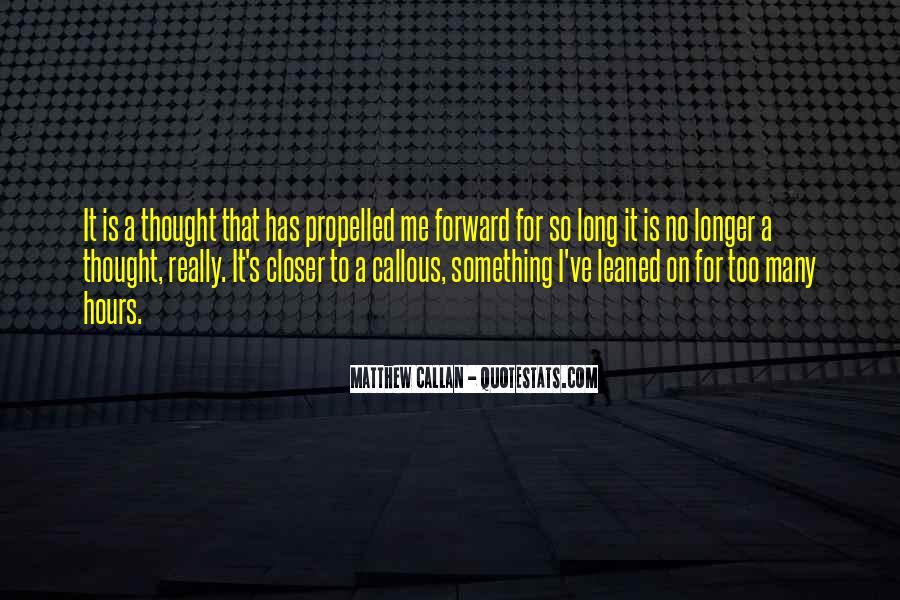 Matthew Callan Quotes #1596410