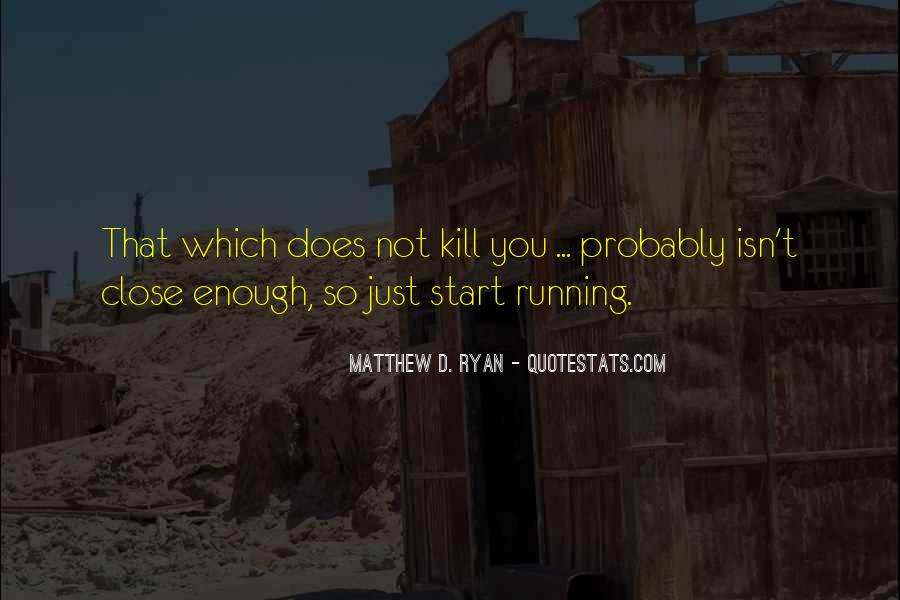 Matthew D. Ryan Quotes #505398