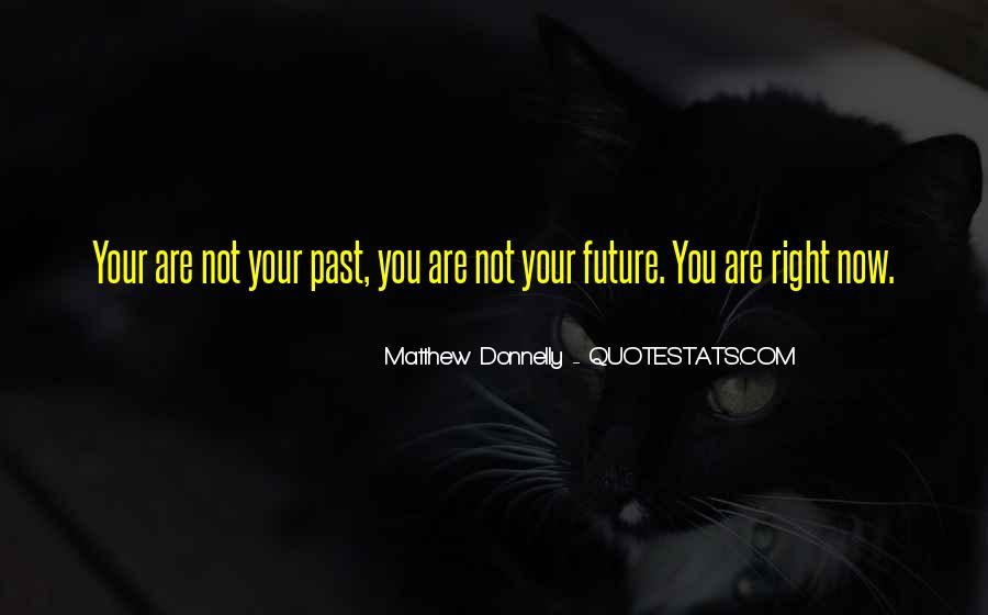 Matthew Donnelly Quotes #355562