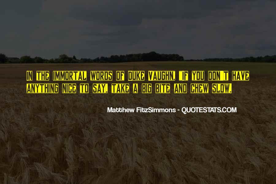 Matthew FitzSimmons Quotes #49532