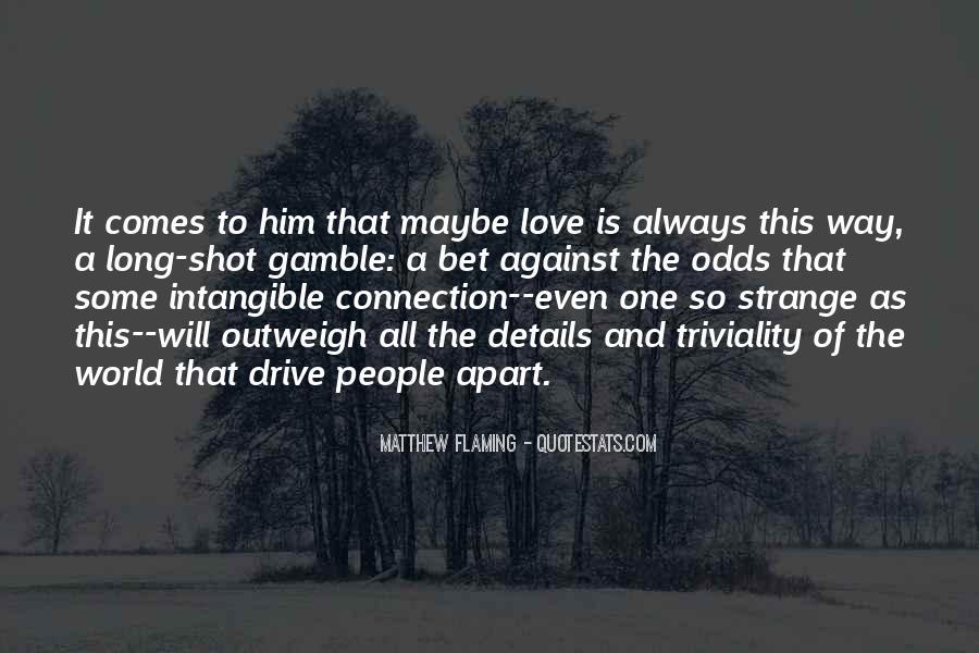 Matthew Flaming Quotes #129402