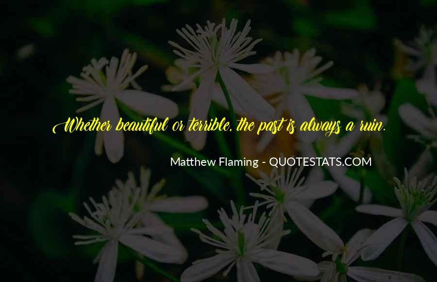 Matthew Flaming Quotes #1861177