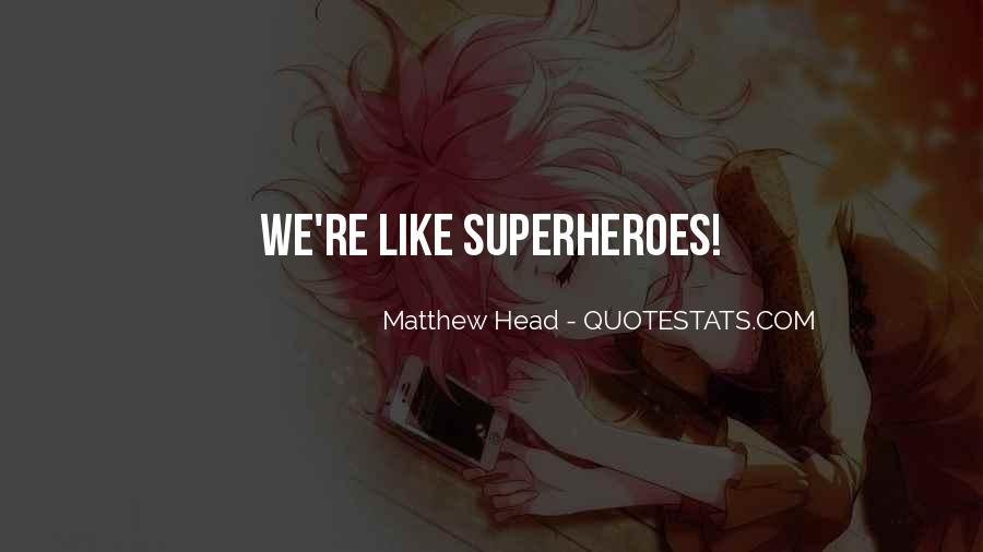 Matthew Head Quotes #1751565
