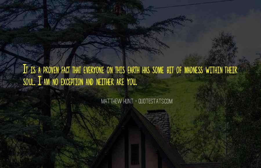 Matthew Hunt Quotes #1828676