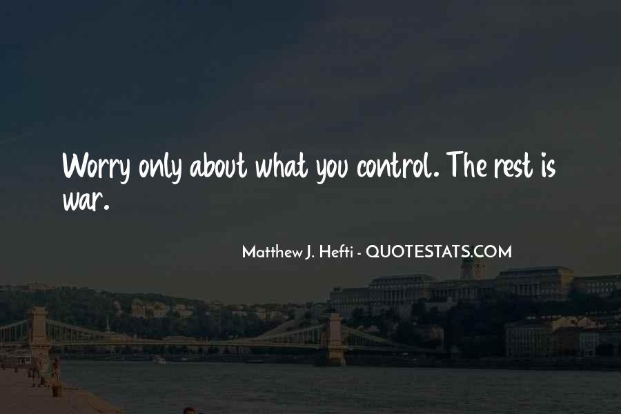 Matthew J. Hefti Quotes #1341615
