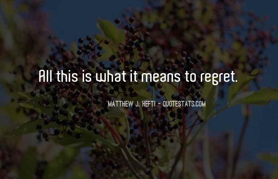 Matthew J. Hefti Quotes #1342815