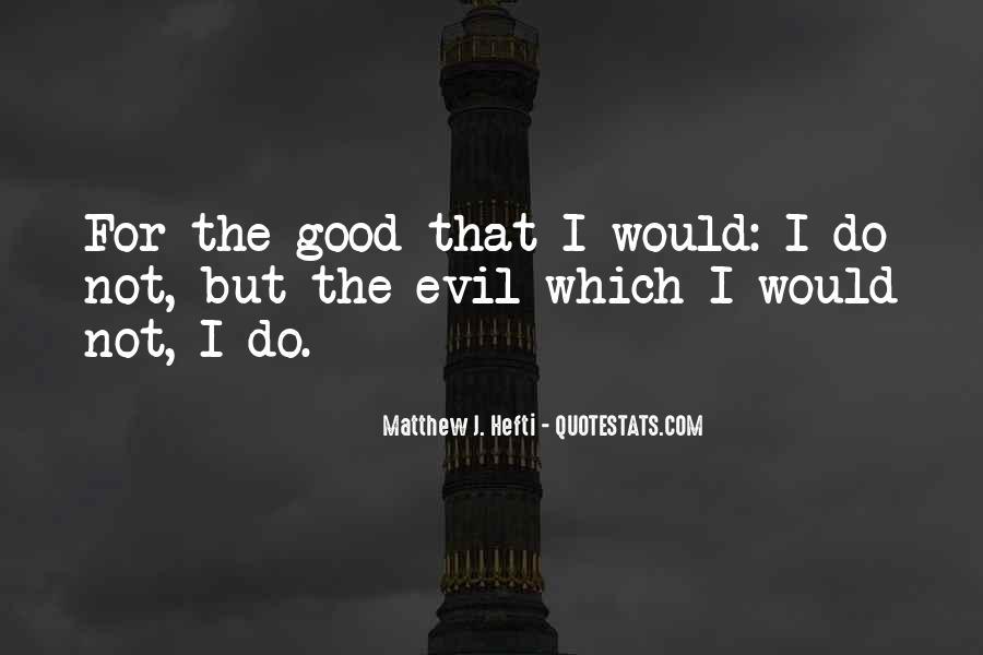 Matthew J. Hefti Quotes #702699