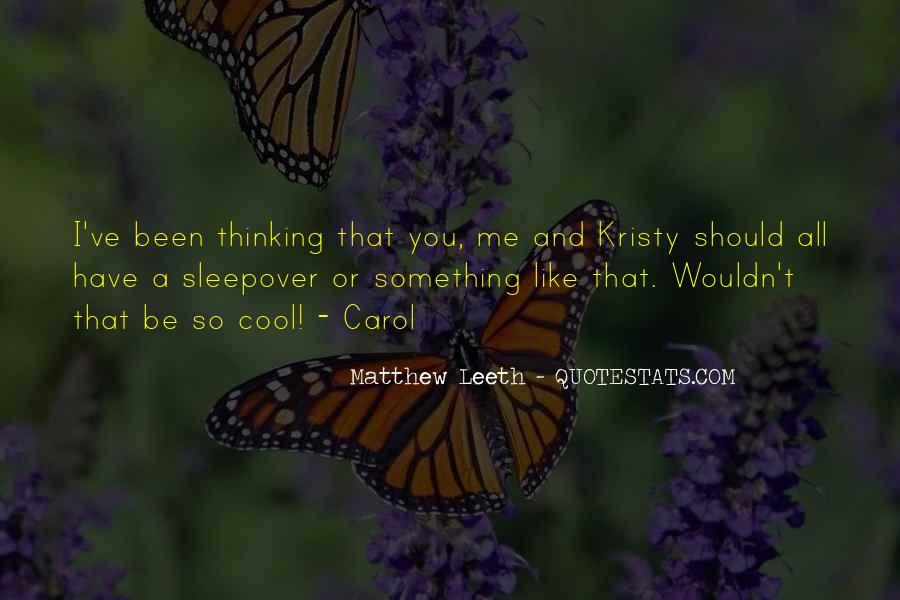 Matthew Leeth Quotes #212235