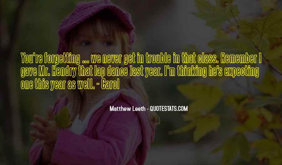 Matthew Leeth Quotes #389879