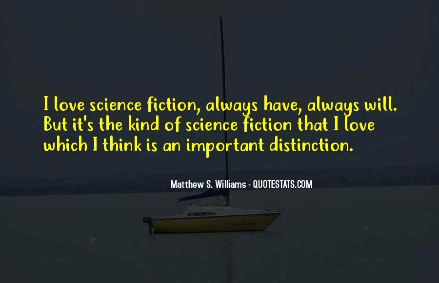 Matthew S. Williams Quotes #1523926