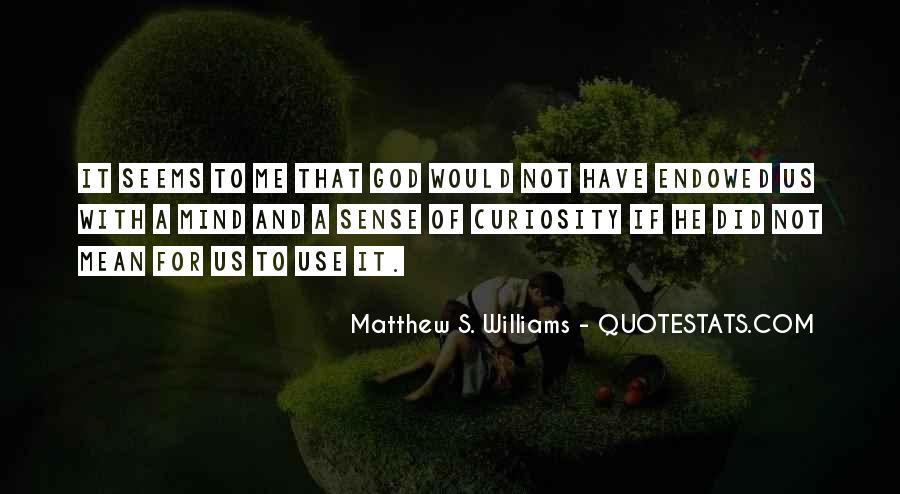 Matthew S. Williams Quotes #1709475