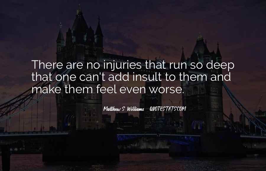 Matthew S. Williams Quotes #588449