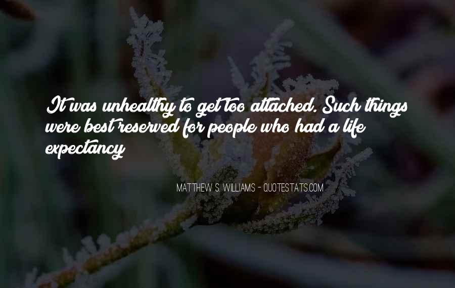 Matthew S. Williams Quotes #624525