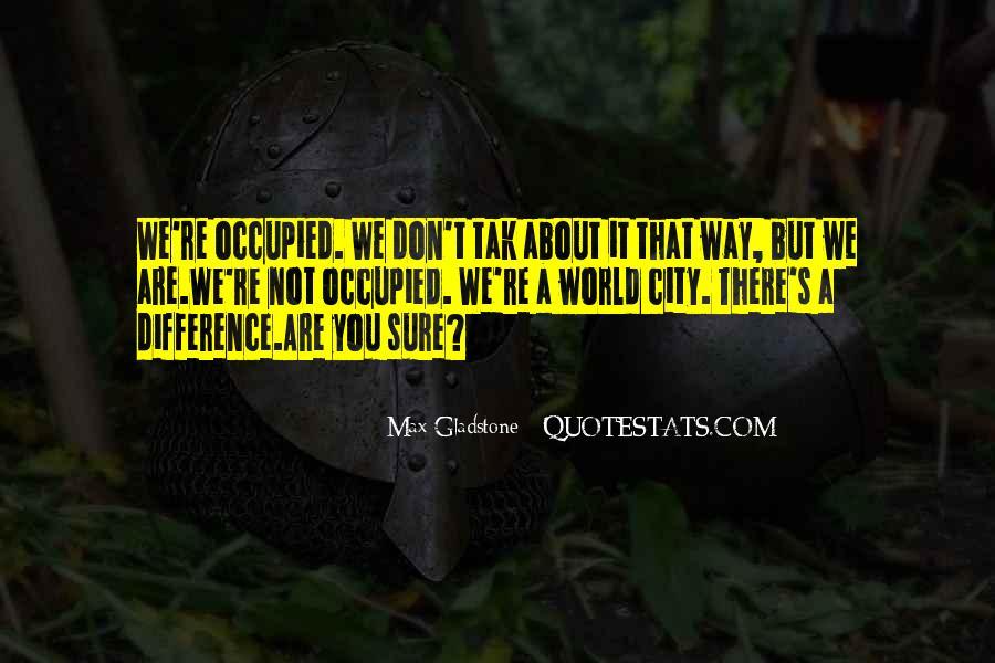 Max Gladstone Quotes #1213709