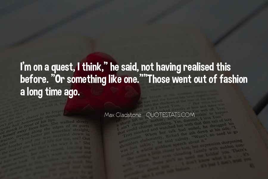 Max Gladstone Quotes #1232044