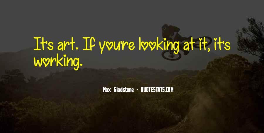 Max Gladstone Quotes #1279953