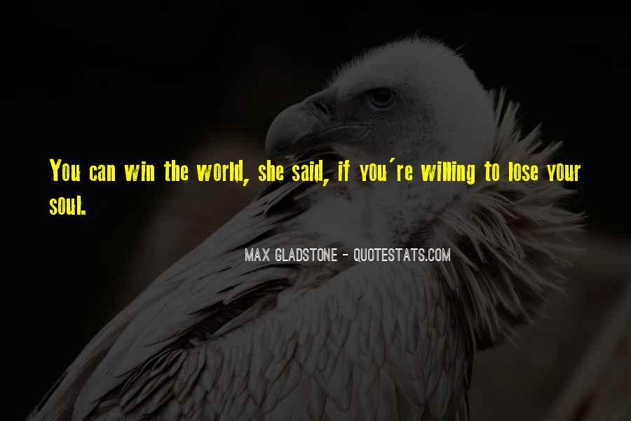 Max Gladstone Quotes #1321793