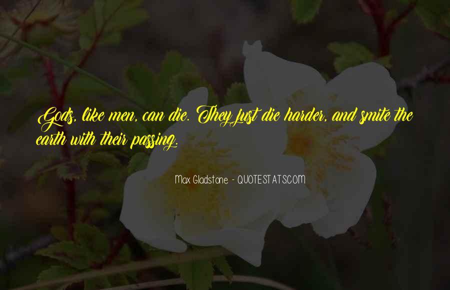 Max Gladstone Quotes #1348353