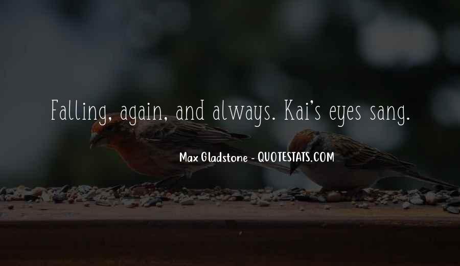 Max Gladstone Quotes #1388122