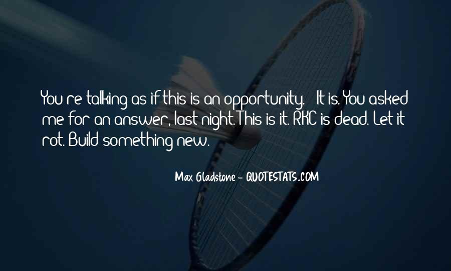 Max Gladstone Quotes #1474650