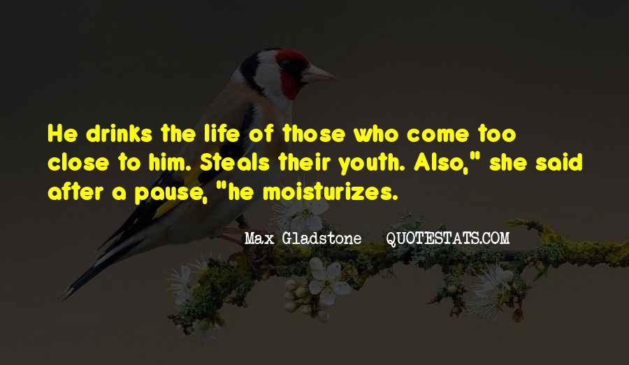Max Gladstone Quotes #1549009