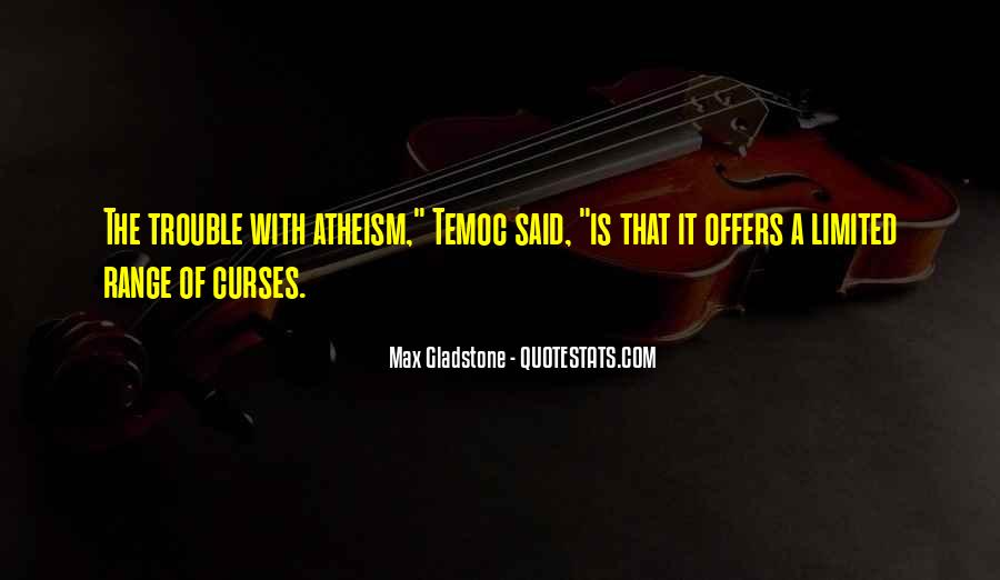 Max Gladstone Quotes #188949