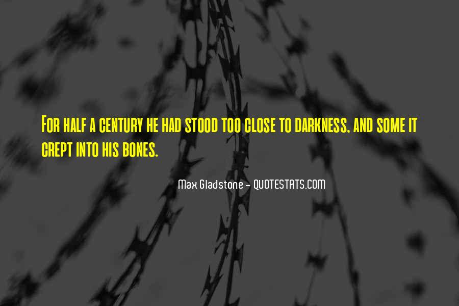 Max Gladstone Quotes #480095
