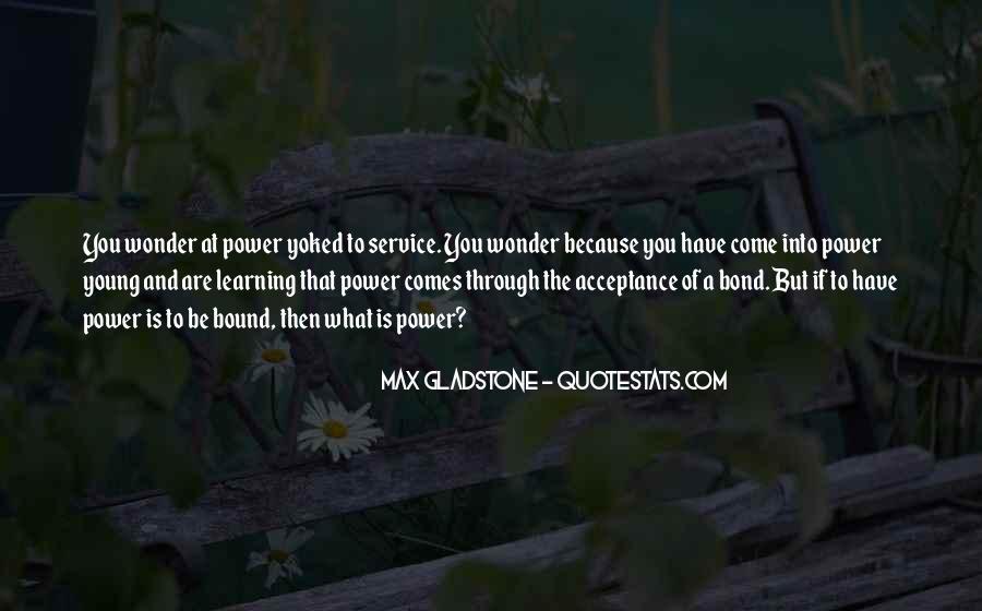 Max Gladstone Quotes #487732