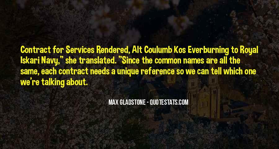 Max Gladstone Quotes #682575
