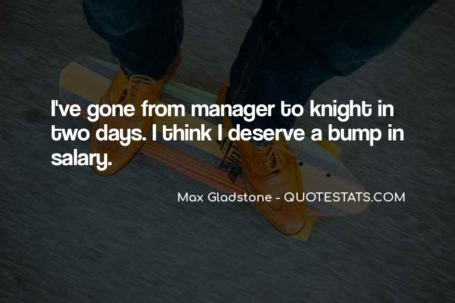 Max Gladstone Quotes #879760