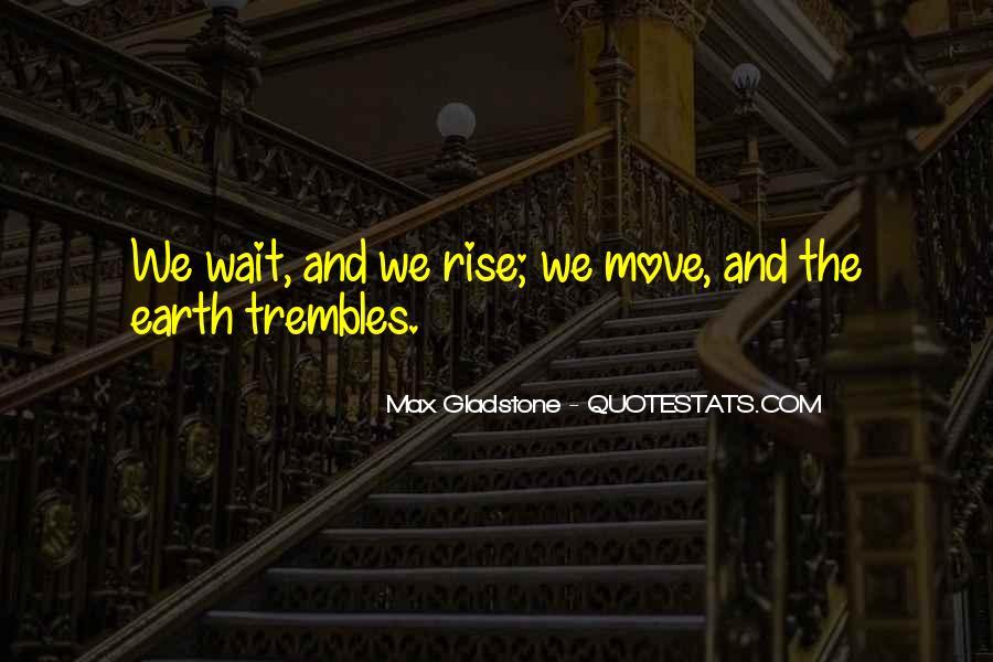 Max Gladstone Quotes #938773