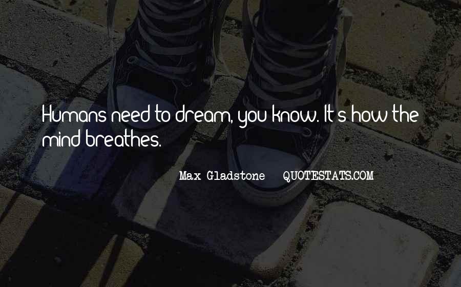 Max Gladstone Quotes #958918