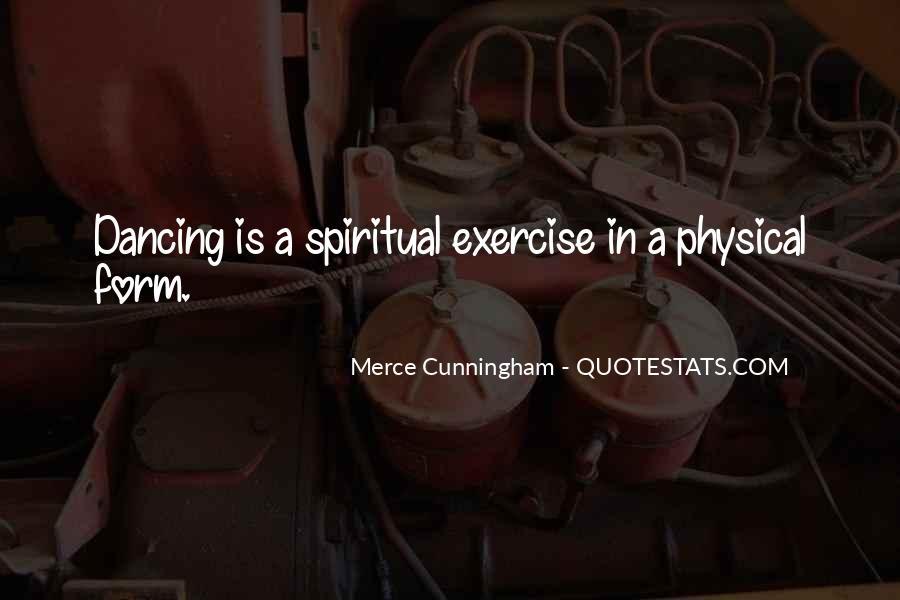 Merce Cunningham Quotes #1019945