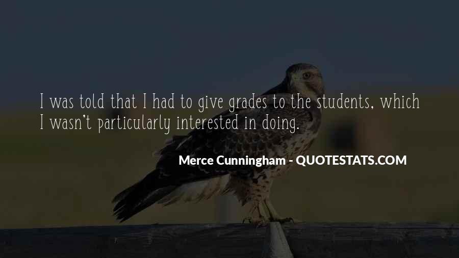 Merce Cunningham Quotes #1225487
