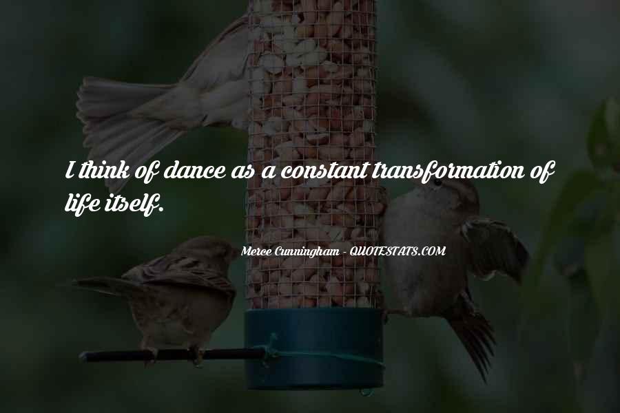 Merce Cunningham Quotes #1648021