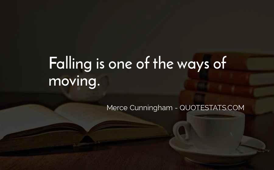Merce Cunningham Quotes #1807579