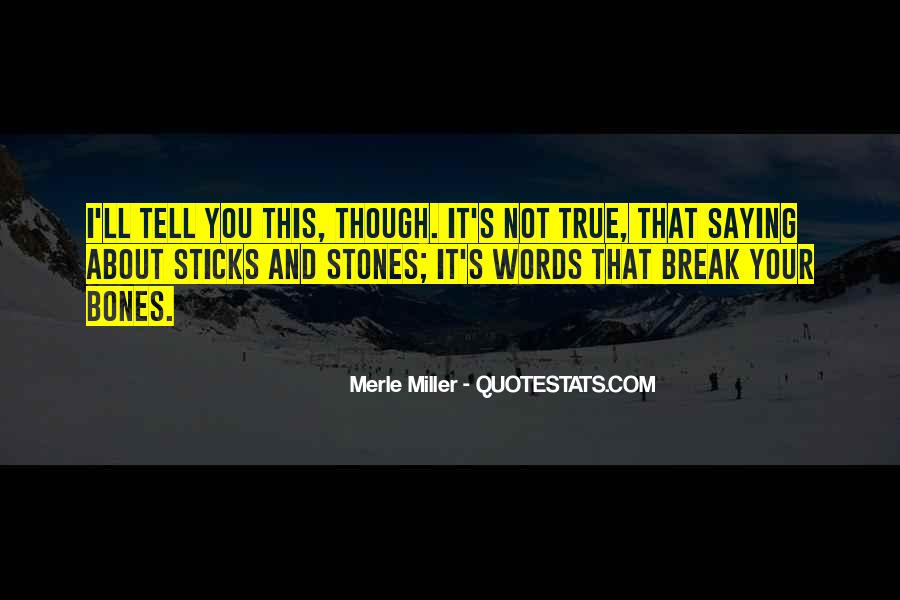 Merle Miller Quotes #179347