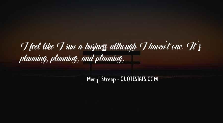 Meryl Streep Quotes #860042