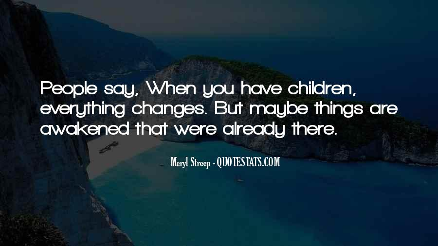 Meryl Streep Quotes #970194