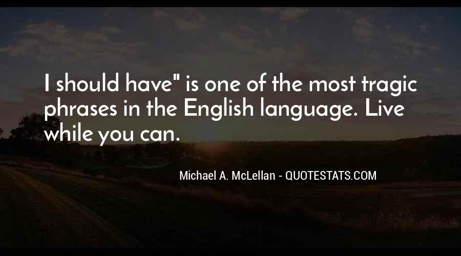 Michael A. McLellan Quotes #1296947