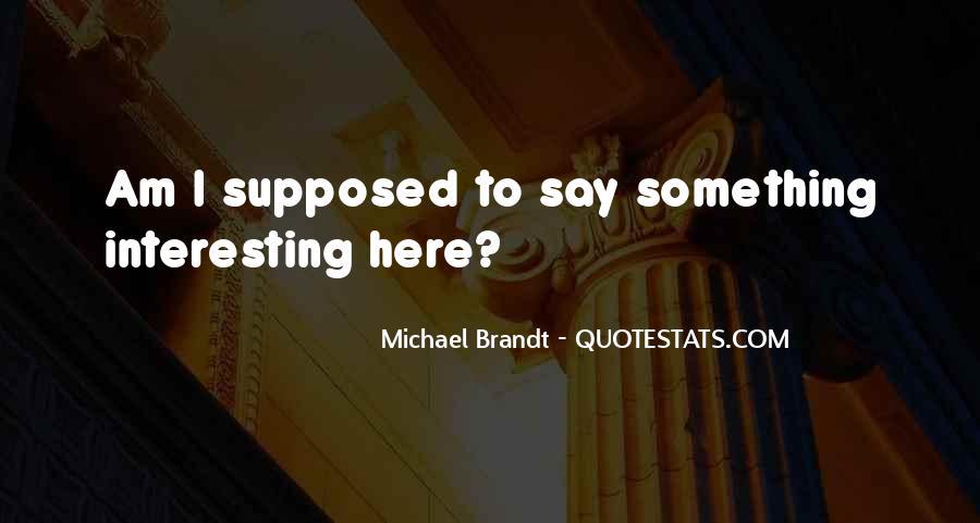 Michael Brandt Quotes #1355377