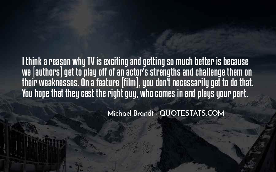 Michael Brandt Quotes #1612969