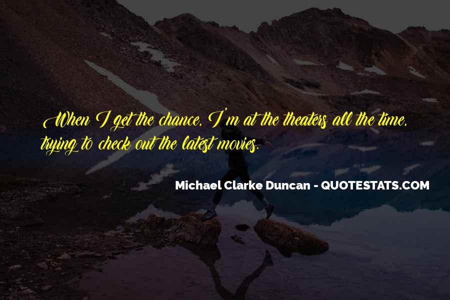 Michael Clarke Duncan Quotes #1858081