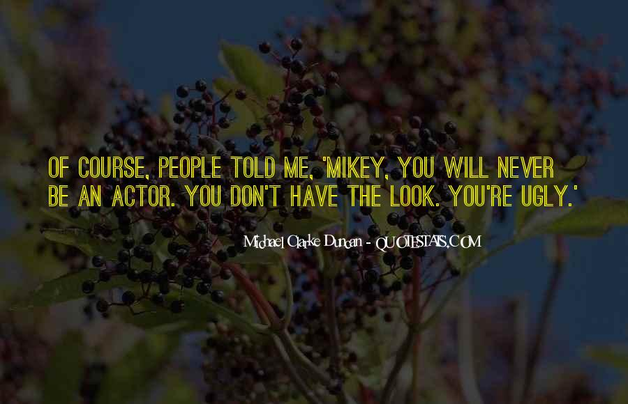 Michael Clarke Duncan Quotes #277759