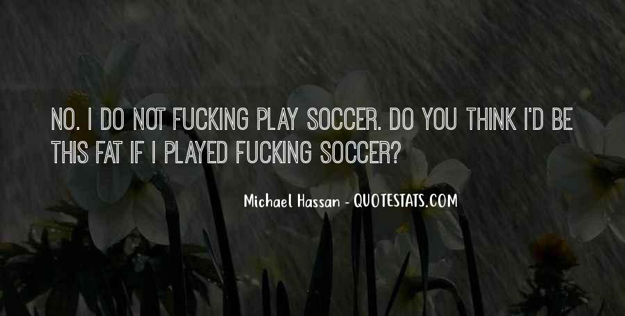 Michael Hassan Quotes #1408797